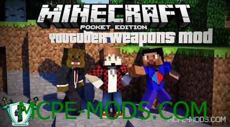 YouTubers Weapons Mod 0.10.5/0.10.4