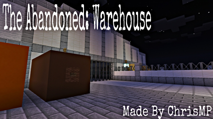Карта The Abandoned: Warehouse (Chapter 1)